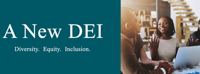 A New DEI, Diverse, Equitable and Inclusive Workplace